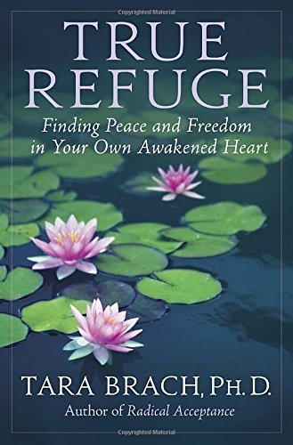 9780553807622: True Refuge: Finding Peace and Freedom in Your Own Awakened Heart