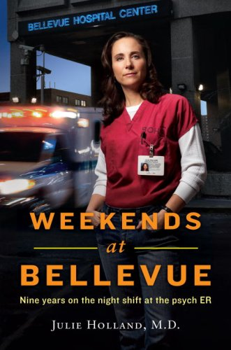 9780553807660: Weekends at Bellevue: Nine Years on the Night Shift at the Psych ER