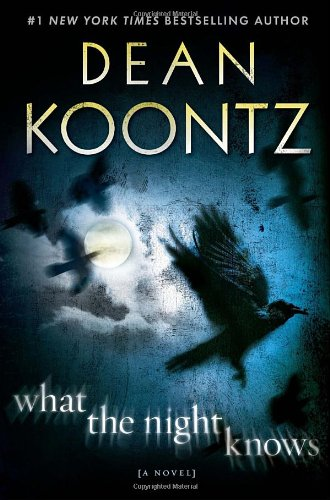 What the Night Knows: A Novel: Koontz, Dean