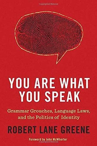 9780553807875: You Are What You Speak: Grammar Grouches, Language Laws, and the Politics of Identity