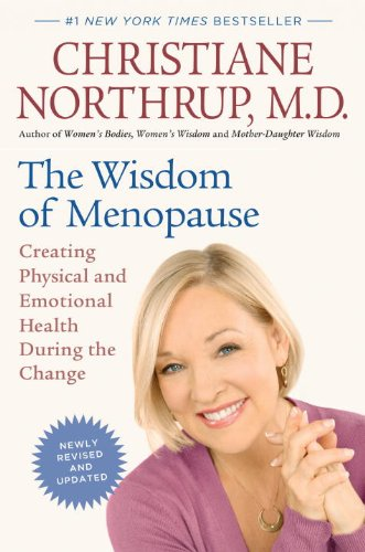 9780553807929: The Wisdom of Menopause: Creating Physical and Emotional Health During the Change