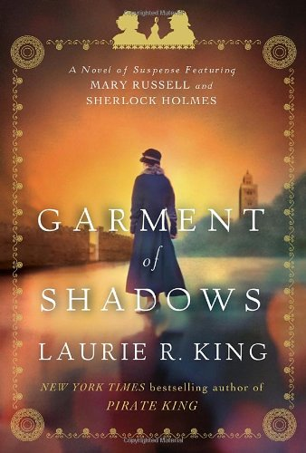 9780553807998: Garment of Shadows: A novel of suspense featuring Mary Russell and Sherlock Holmes