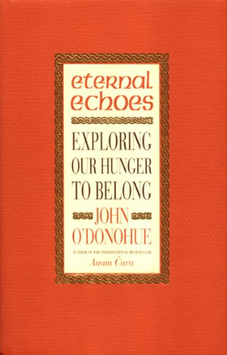 9780553812411: Eternal Echoes: Exploring Our Hunger to Belong