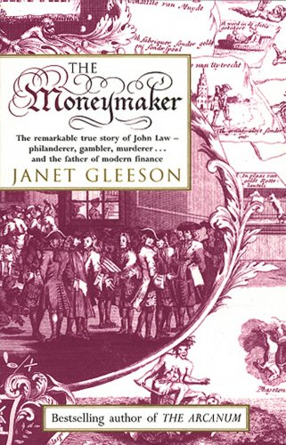 The Moneymaker - Remarkable True Story of John Law: Gleeson, Janet