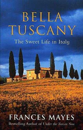 9780553812503: Bella Tuscany: The Sweet Life in Italy