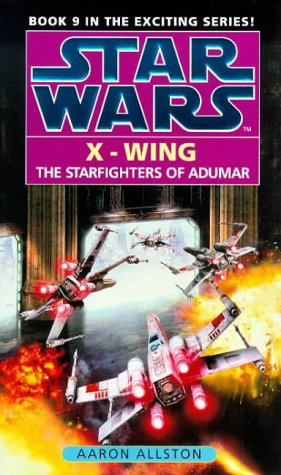 Star Wars: Starfighters of Adumar (Star Wars: X-Wing) (0553812718) by Allston, Aaron