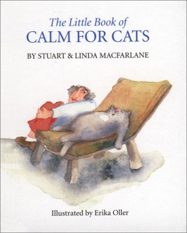 The Little Book of Calm for Cats: MacFarlane, Stuart and Linda