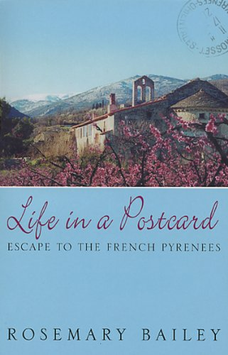 9780553813418: Life in a Postcard: Escape to the French Pyrenees
