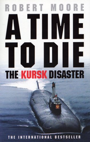 9780553813852: A Time to Die: The Kursk Disaster