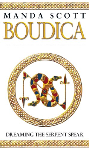 9780553814088: Boudica:Dreaming The Serpent Spear: A Novel of Roman Britain: Boudica 4