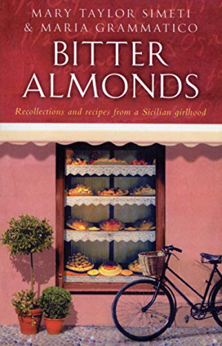 9780553814651: Bitter Almonds: Recollections and Recipes from a Sicilian Girlhood