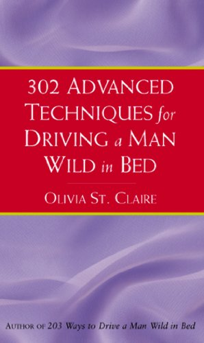 9780553814736: 302 Advanced Techniques For Driving A Man Wild In Bed