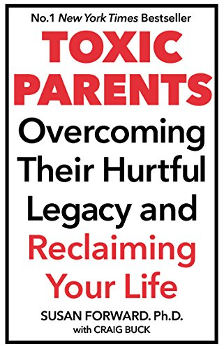 9780553814828: Toxic Parents; Overcoming Their Hurtful Legacy and Reclaiming Your Life