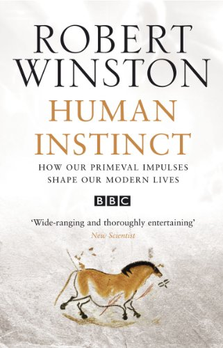 Human Instinct: How Our Primeval Impulses Shape Our Modern Lives (0553814923) by Robert Winston