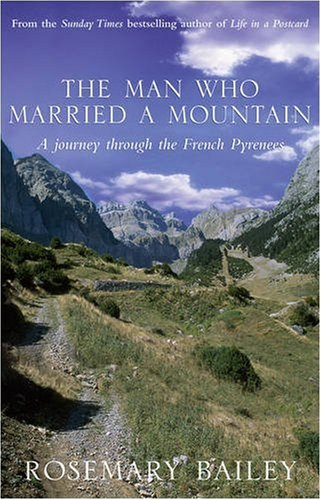9780553815238: The Man Who Married A Mountain: A Journey Through the French Pyrenees