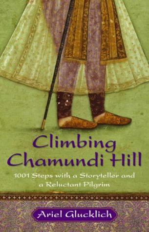 9780553815351: Climbing Chamundi Hill: 1001 Steps with a Storyteller and a Reluctant Pilgrim