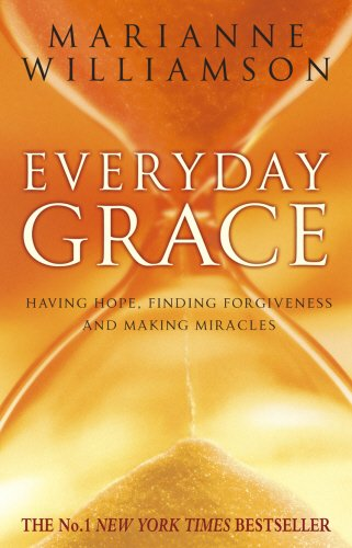 9780553815467: Everyday Grace: Having Hope, Finding Forgiveness And Making Miracles