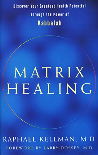 9780553815481: Matrix Healing: Discover Your Greatest Health Potential Through the Power of the Kabbalah