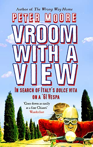 9780553816372: Vroom With A View: In Search Of Italy's Dolce Vita On A '61 Vespa