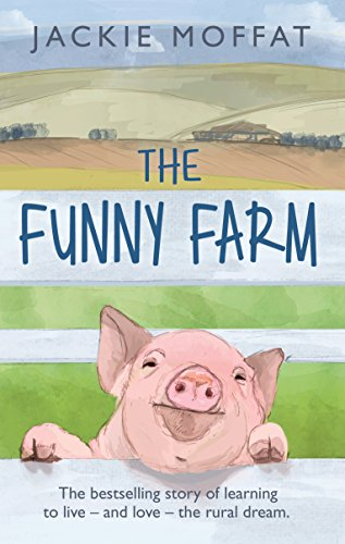 9780553816556: The Funny Farm: The Laughter and Tears of One Woman's Farm in Cumbria