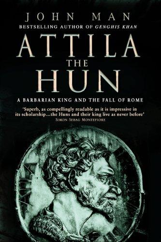 Attila The Hun: A Barbarian King and: John Man