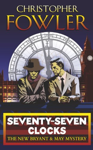 9780553817195: Seventy-Seven Clocks: (Bryant & May Book 3)