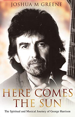 9780553817966: Here Comes the Sun: The Spiritual & Musical Journey of George Harrison