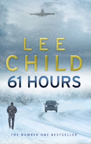 9780553818130: 61 Hours: (Jack Reacher 14)