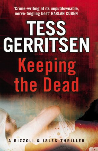 9780553818383: Keeping the Dead: (Rizzoli & Isles series 7)