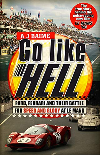 9780553818390: Go Like Hell: Ford, Ferrari and their Battle for Speed and Glory at Le Mans