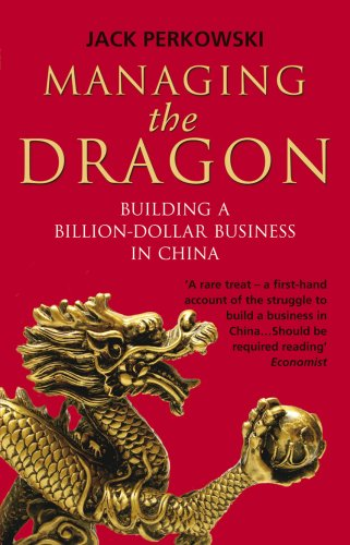 9780553819984: Managing the Dragon: Building a Billion-Dollar Business in China