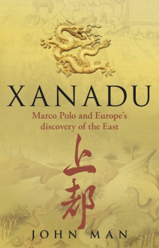 9780553820027: Xanadu: Marco Polo and Europe's Discovery of the East