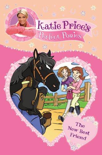 9780553820720: Katie Price's Perfect Ponies: The New Best Friend (My Perfect Pony)