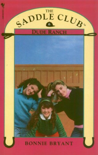 9780553822649: Saddle Club Book 6: Dude Ranch