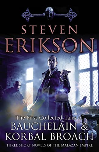 9780553824377: The First Collected Tales of Bauchelain and Korbal Broach: Three Short Novels of the Malazan Empire
