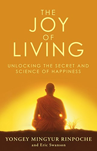 9780553824438: The Joy of Living: Unlocking the Secret and Science of Happiness