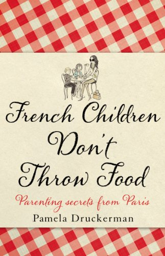 9780553825039: French Children Don't Throw Food