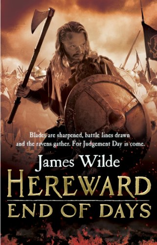 9780553825183: Hereward: End of Days: (Hereward 3): An epic, fast-paced historical adventure set in Norman England you won't be able to put down
