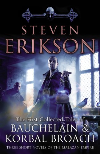 The Tales of Bauchelain and Korbal Broach Volume 1. (0553825739) by Steven Erikson