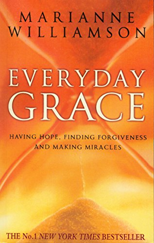 9780553825787: Everyday Grace: Having Hope, Finding Forgiveness And Making Miracles