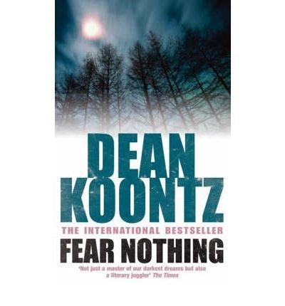 Fear Nothing: Koontz, Dean R.