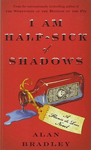 9780553841244: I Am Half Sick Of Shadows (Flavia De Luce, #4)