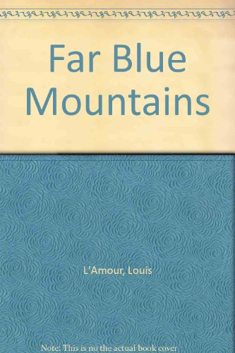 Far Blue Mountains (0553851500) by Louis L'Amour