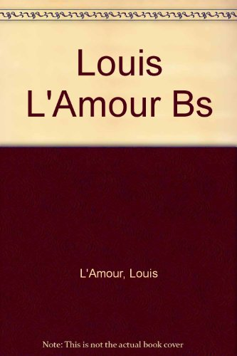 Louis L'Amour Bs (0553940929) by Louis L'Amour