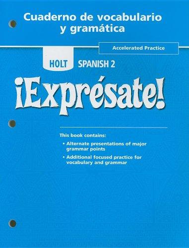 9780554000152: Holt Spanish 2 !Expresate!, Accelerated Practice, Cuaderno de Vocabulario y Gramatica