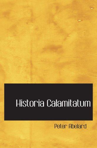 9780554001173: Historia Calamitatum: The Story of my misfortunes