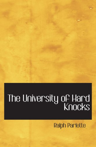 9780554001715: The University of Hard Knocks: The School that Completes Our Education