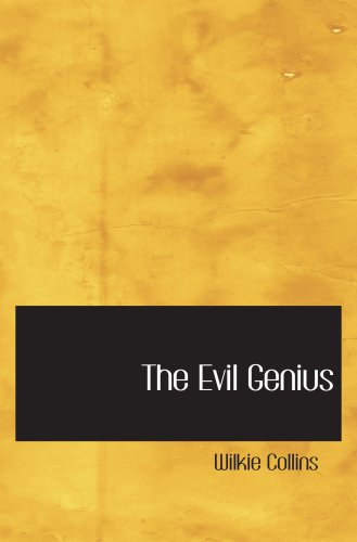 9780554002231: The Evil Genius: A Domestic Story