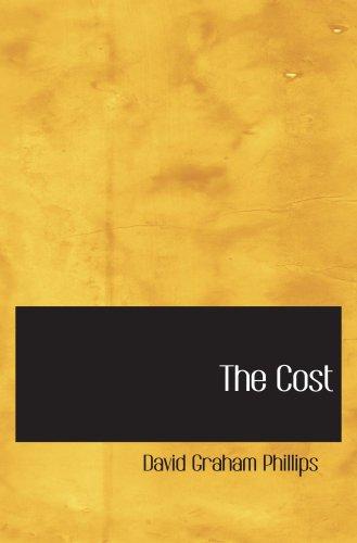 The Cost: Phillips, David Graham