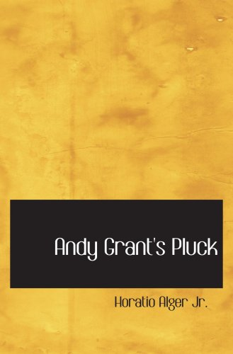 Andy Grant's Pluck: Alger Jr., Horatio